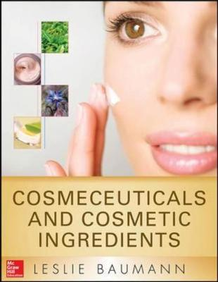 Cosmeceuticals and Cosmetic Ingredients - Baumann, Leslie S