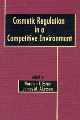 Cosmetic Regulation in a Competitive Environment - Estrin, Norman F, and Akerson, James M