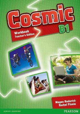 Cosmic B1 Workbook Teacher's Edition & Audio CD Pack - Roderick, Megan, and Finnie, Rachel