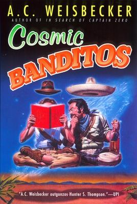 Cosmic Banditos - Weisbecker, A C
