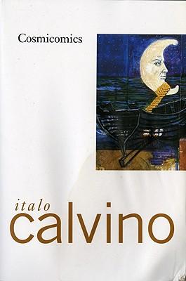 Cosmicomics - Calvino, Italo, and Weaver, William (Translated by)