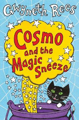 Cosmo and the Magic Sneeze - Rees, Gwyneth