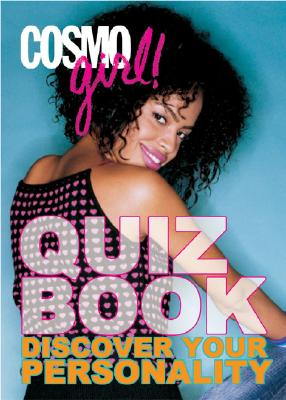 Cosmogirl! Quiz Book: Discover Your Personality - CosmoGirl! (Editor)