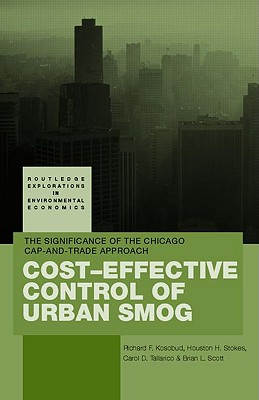 Cost-Effective Control of Urban Smog: The Significance of Chicago Cap-And-Trade Approach - Kosobud, Richard, and Stokes, Houston, and Tallarico, Carol