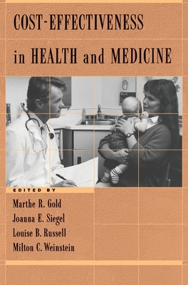 Cost-Effectiveness in Health and Medicine - Gold, Marthe R (Editor)