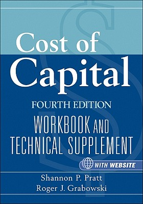 Cost of Capital: Workbook and Technical Supplement - Pratt, Shannon P, and Grabowski, Roger J