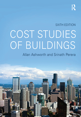 Cost Studies of Buildings - Ashworth, Allan, and Perera, Srinath