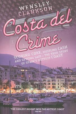 Costa del Crime - Clarkson, Wensley