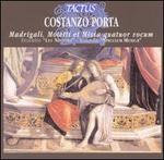 Costanzo Porta: Madrigali, Motetti et Missa quatuor vocum