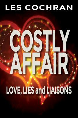 Costly Affair: Love, Lies and Liaisons - Cochran, Les
