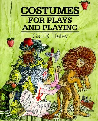 Costumes for Plays and Playing - Haley, Gail E