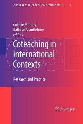 Coteaching in International Contexts: Research and Practice - Murphy, Colette (Editor), and Scantlebury, Kathryn (Editor)