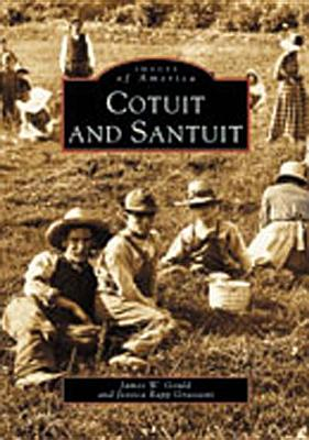 Cotuit and Santuit - Gould, James W, and Rapp Grassetti, Jessica
