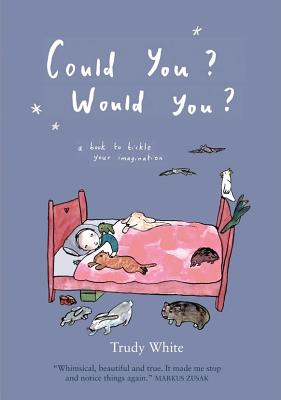 Could You? Would You? - White, Trudy