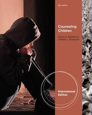 Counseling Children - Thompson, Charles L., and Henderson, Donna A.