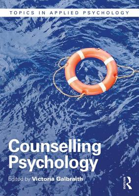Counselling Psychology - Galbraith, Victoria (Editor)
