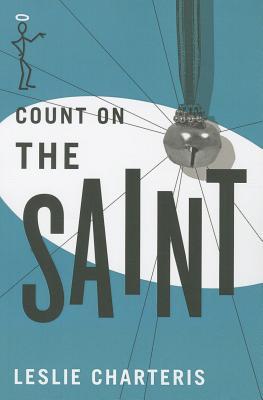 Count on the Saint - Charteris, Leslie