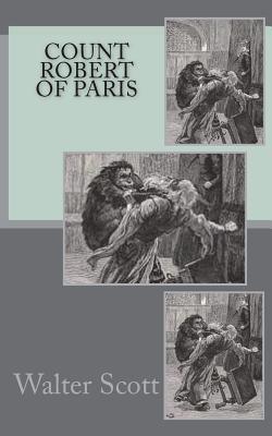 Count Robert of Paris - Scott, Walter