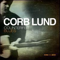 Counterfeit Blues [CD/DVD] - Corb Lund