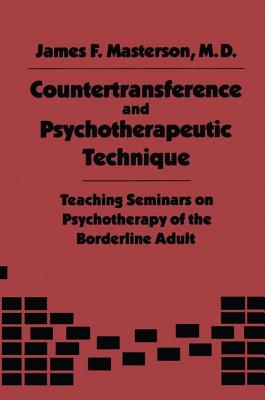 Countertransference and Psychotherapeutic Technique: Teaching Seminars - Masterson, James F., M.D.