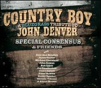 Country Boy: A Bluegrass Tribute to John Denver - The Special Consensus