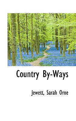 Country By-Ways - Orne, Jewett Sarah