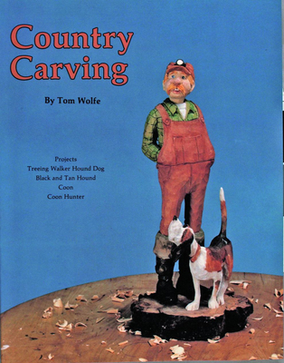 Country Carving - Wolfe, Tom James