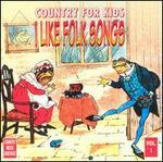 Country for Kids, Vol. 1: I Like Folk Songs