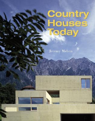Country Houses Today - Melvin, Jeremy
