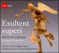 Couperin: Exultent superi; Motets choisis - Collegium Novum; Duncan Saunderson (bass); Edward Higginbottom (organ); George Coltart (bass); Guy Cutting (counter tenor);...
