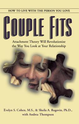 Couple Fits: How to Live with the Person You Love - Cohen, Evelyn S, M.S.