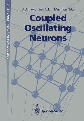 Coupled Oscillating Neurons - Taylor, J G (Editor), and Mannion, C L T (Editor)