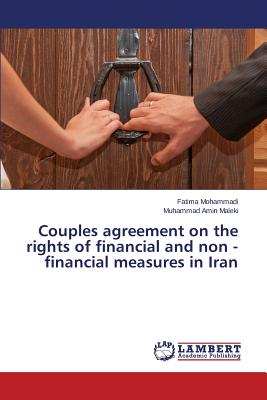Couples Agreement on the Rights of Financial and Non - Financial Measures in Iran - Mohammadi Fatima, and Maleki Muhammad Amin