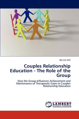 Couples Relationship Education - The Role of the Group - Hall, Bonnie