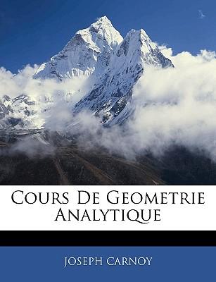 Cours de Geometrie Analytique - Carnoy, Joseph