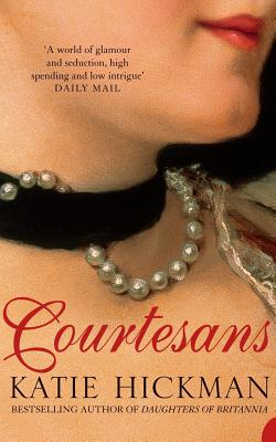 Courtesans - Hickman, Katie