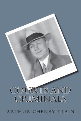 Courts and Criminals - Train, Arthur Cheney