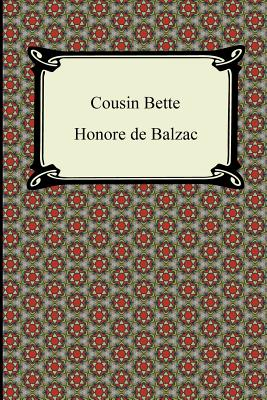 Cousin Bette - De Balzac, Honore, and Waring, James (Translated by)