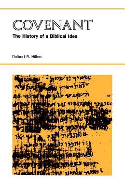 Covenant: The History of a Biblical Idea - Hillers, Delbert R