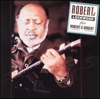 Plays Robert and Robert [Evidence] - Robert Lockwood, Jr.