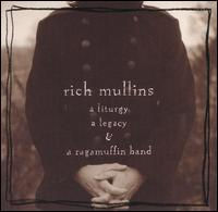 A Liturgy, A Legacy & A Ragamuffin Band - Rich Mullins