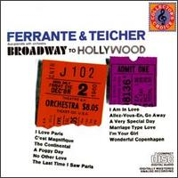 Broadway to Hollywood - Ferrante & Teicher