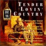 Honky Tonk Country: Tender Lovin' Country