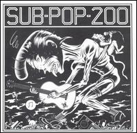 Sub Pop 200 - Various Artists