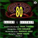 80'S G.H. Rock 6: Agony & Ecstasy