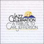 Jazz Celebration: A Tribute to Carl Jefferson