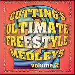 Cutting's Ultimate Freestyle Medleys, Vol. 2