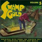 Swamp Gold, Vol. 5