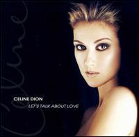 Let's Talk About Love - Celine Dion