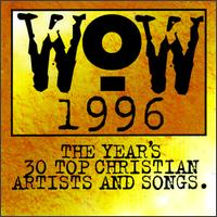 WOW 1996: The Year's 30 Top Christian Artists and Songs - Various Artists